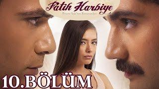 Fatih Harbiye 10.Bölüm