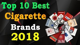 Top 10 Best Cigarettes Brands in The World 2018 | Ranked by Cigarettes Smokers / Addicted