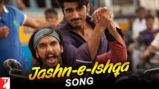 Jashn-e-Ishqa Song | Gunday | Ranveer Singh | Arjun Kapoor | Javed Ali | Shadab Faridi