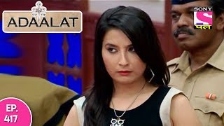 Adaalat - अदालत - Episode  417 - 14th  November , 2017