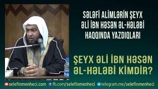 Şeyx Əli İbn Həsən Əl-Hələbi kimdir?