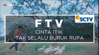 FTV SCTV - Cinta Itik Tak Selalu Buruk Rupa