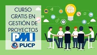Curso gratis en Gestión de Proyectos PMI - PUCP