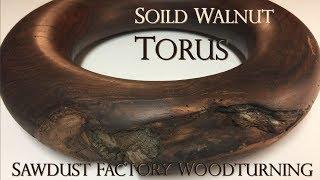How to Turn a Torus - Solid Walnut Torus - Sawdust Factory Woodturning