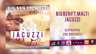 BIG BEN FT. MALTI - Jacuzzi (Beat by Badden)