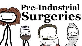 Pre-Industrial Surgeries