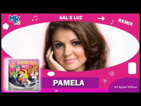 Pamela - Sal e Luz (remix) - CD Os Arrebatados Remix 4