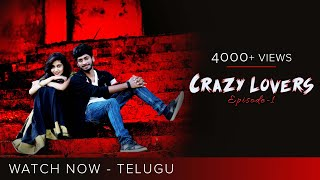 Crazy Lovers | Episode-1 | Telugu Web series | Ranjith M Reddy | James Muni | Hima Bindu