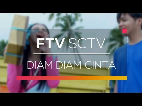 FTV SCTV Diam Diam Cinta