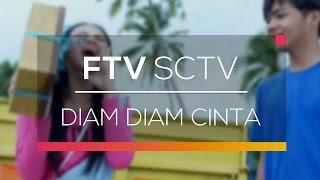 FTV SCTV - Diam Diam Cinta