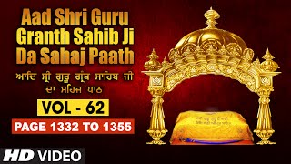 Aad Sri Guru Granth Sahib Ji Da Sahaj Paath (Vol - 62) | Page No. 1332 to 1355 | Bhai Pishora Singh