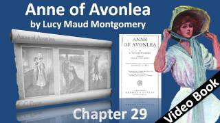 Chapter 29 - Anne of Avonlea by Lucy Maud Montgomery - Poetry and Prose