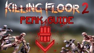 Killing Floor 2 | BE THE BEST DEMOLITIONIST! - Demolitionist Perk Guide