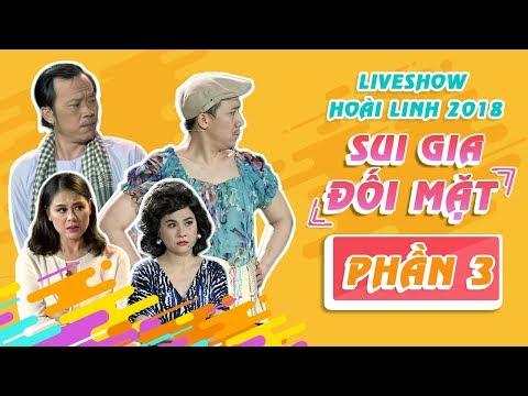 Liveshow Hoài Linh 2018 SUI GIA ĐỐI MẶT Phần 3 NSƯT Hoài Linh ft Ngọc Giàu Trấn Thành Cát Phượng