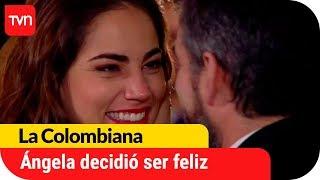 Ángela decidió ser feliz  | La Colombiana - T1E143 - Capítulo final