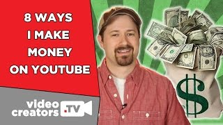 8 Ways I Make Money on YouTube