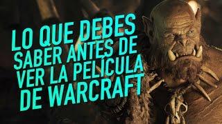 Lo que debes saber antes de ver la película de Warcraft
