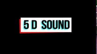 You never Listen this Amazing 5D Sound - Take Unbelievable Experience