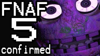 FNAF 5 CONFIRMED (Five Nights At Freddy's 5)