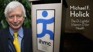 Michael Holick - The D-Lightful Vitamin D for Good Health