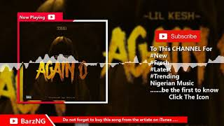 Lil Kesh – Again O (Official Audio)