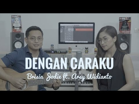 DENGAN CARAKU - BRISIA JODIE & ARSY WIDIANTO (COVER) VIDEO LIRIK