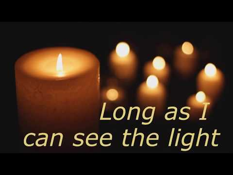 Creedence Clearwater Revival - Long as I can see the light  (LYRICS)
