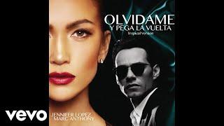 Jennifer Lopez, Marc Anthony - Olvídame y Pega la Vuelta (Audio)