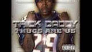 Trick Daddy - Can't Fuck with the South - Explicit Version