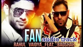 fan  rahul vaidya feat  badshah 2014 official song 360p