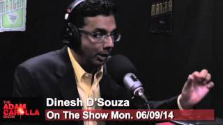 Adam Carolla Show: Dinesh D'Souza Interview