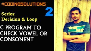 2-C Program to Check Vowel or Consonant