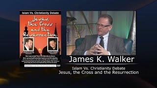 James K. Walker: Islam vs. Christianity Debate