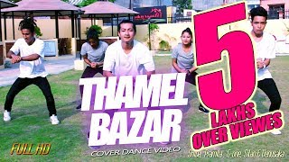 THAMEL BAZAR || COVER DANCE VIDEO || LOOT 2 || BS  DANCE CREW
