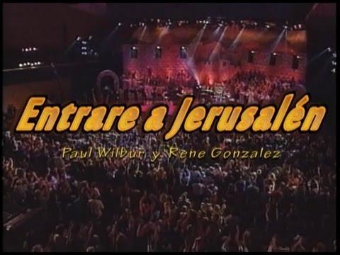Entrare a Jerusalem Paul wilbur y Rene Gonzalez