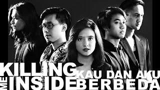 Killing Me Inside - Kau Dan Aku Berbeda  (Official MV HD Version)