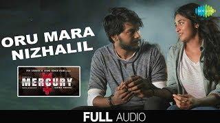 Oru Mara Nizhalil | Audio | Mercury | Santhosh Narayanan | Karthik Subbaraj | Sathya Prakash