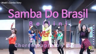 Samba Do Brasil( Ver. 2) - Bellini/Easy Dance Fitness Choreography/ ZIN™ / Wook's Zumba® Story