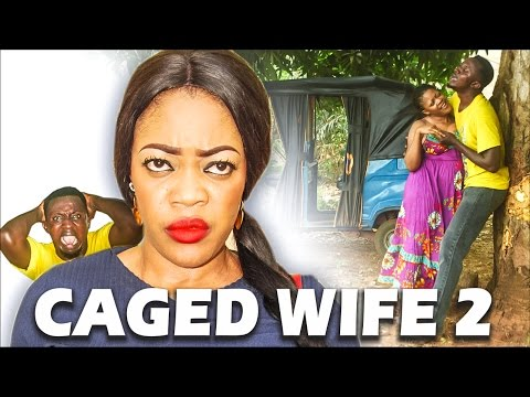 2017 Latest Nigerian Nollywood Movies - Caged Wife 2