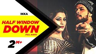Half Window Down (Full Audio Song) | Ikka, Neetu Singh, Dr Zeus | Punjabi Audio Song | Speed Records
