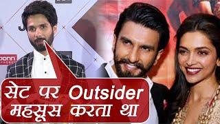Padmaavat: Shahid Kapoor OPENS UP on feeling like OUTSIDER on sets; Watch Video | FilmiBeat
