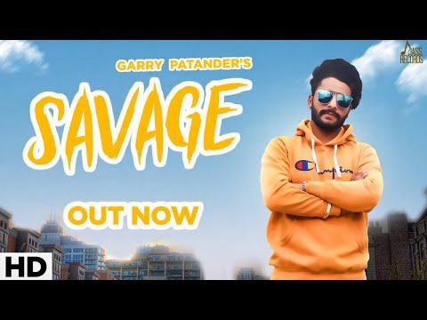 Xxx Mp4 Savage Full Video Garry Patander New Punjabi Songs 2019 Latest Punjabi Songs 2019 3gp Sex