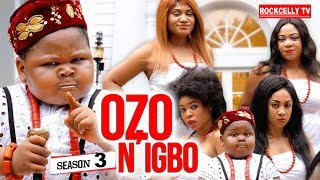 OZO N'IGBO SEASON 3 (New Movie)| 2019 NOLLYWOOD MOVIES