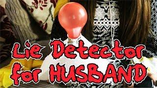 LIE DETECTOR FOR HUSBAND