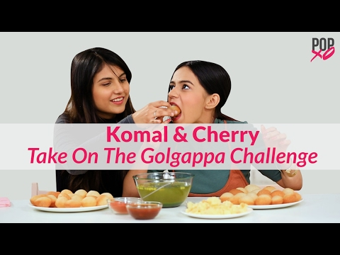 Xxx Mp4 Komal Amp Cherry Take On The Gol Gappa Challenge Pani Puri Challenge POPxo 3gp Sex