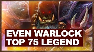 Top 75 Legend (6-0) - Even Warlock 2018 | The Witchwood Hearthstone