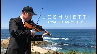 Wedding Song - From This Moment On - Josh Vietti