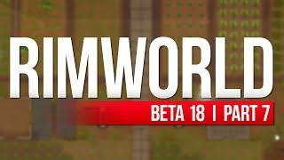 RimWorld: Beta 18 | PART 7 | SOLAR PANELS