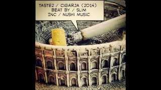 Taste2 / Cigarja / 2014