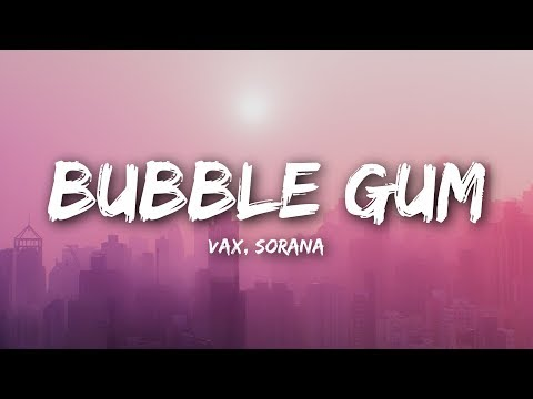 VAX & Sorana - Bubble Gum (Lyrics  Lyrics Video)